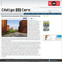 Esta semana abre as súas portas o Museo Interactivo da Historia de Lugo