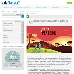 Diez apps de libros interactivos para regalar a tus hijos –aulaPlaneta