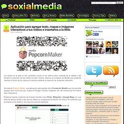 Aplicación para agregar texto, mapas e imágenes interactivos a tus vídeos e insertarlos a la Web