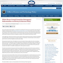 White House Council Launches Interagency Subcommittee on Privacy & Internet Policy