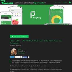 Ping Pong : une version web pour interagir avec les étudiants - Padagogie