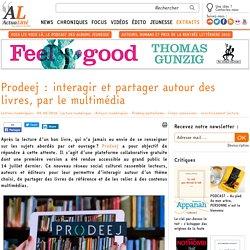 Prodeej : interagir et partager autour des livres, par le multimédia