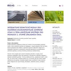 Interaktivní didaktické moduly pro rozšíření environmentálně zaměřené výuky o téma udržitelné spotřeby pro pedagogy 2. stupně základních škol - IREAS