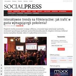 Interaktywne trendy na Filmteractive: jak trafić w gusta wymagającego pokolenia?