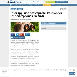 InterApp, une box capable d'espionner les smartphones en Wi-Fi