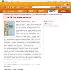 O Que É o SUS: e-book interativo - Fundação Oswaldo Cruz (Fiocruz): Ciência e tecnologia em saúde para a população brasileira