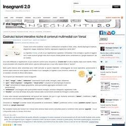 Costruisci lezioni interattive ricche di contenuti multimediali con Versal