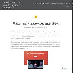 Vizia… per creare video interattivi – Graeci docent… dal mondo classico all'attualità