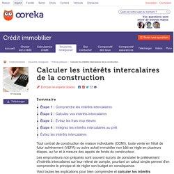 Calculer les intérêts intercalaires de la construction - Crédit immobilier
