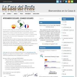 INTERCAMBIOS ESCOLARES – ÉCHANGES SCOLAIRES ~ LA CASA DEL PROFE