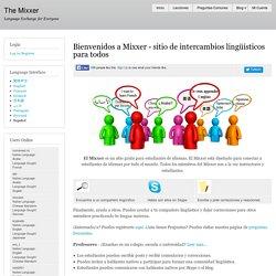 Bienvenidos a Mixxer - sitio de intercambios lingüísticos para todos