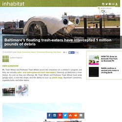 Baltimore's floating trash-eaters have intercepted 1 million pounds of debris