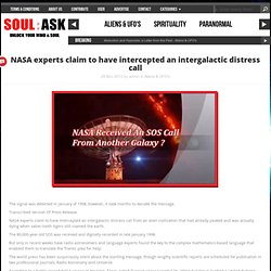 Unlock your mind and soulNASA experts claim to have intercepted an intergalactic distress call