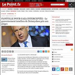 DÉCRYPTAGE : FLOTTILLE POUR GAZA INTERCEPTÉE - Le gouvernement i