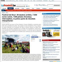 Festival de Dour: 36 dealers arrêtés, 7.000 euros saisis, 1308 pilules d'ecstasy interceptées, la police parle de résultats interpellants!