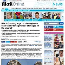 NSA 'intercepting millions of images per day to create facial recognition database'