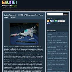 Spazio Papercraft - SHADO UFO Interceptor gratuita Modello Paper Scarica