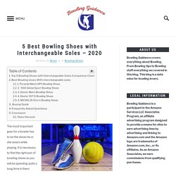 5 Best Bowling Shoes with Interchangeable Soles - 2020 - Bowling Guidance