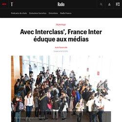 Avec Interclass', France Inter éduque aux médias