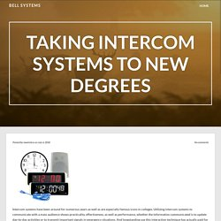 Taking Intercom Systems to New Degrees – Bell Systems