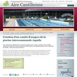 Création d'un comité d'usagers de la piscine intercommunale Aqualis - Piscine intercommunale Aqualis - Services et compétences - La CCAC - Communauté de Communes Aire Cantilienne