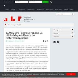 Compte rendu : La bibliothèque à l'heure de l'intercommunalité - 10 mars 2006 - Association des Bibliothécaires de France - Groupe régional PACA