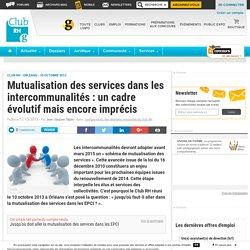 Mutualisation des services dans les intercommunalités : un cadre évolutif mais encore imprécis - Club RH
