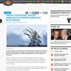 Maroc-Portugal: projet ambitieux d'interconnexion électrique