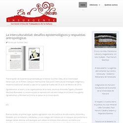 La interculturalidad: desafíos epistemológicos y respuestas antropológicas