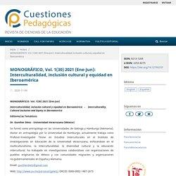 MONOGRÁFICO, Vol. 1(30) 2021 (Ene-Jun): Interculturalidad, inclusión cultural y equidad en Iberoamérica