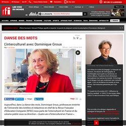 L'interculturel avec Dominique Groux