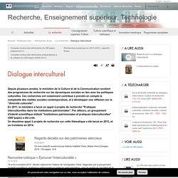 Dialogue interculturel / La recherche / Recherche, Enseignement supérieur, Technologies