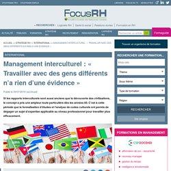Management interculturel : « Travailler avec des gens différents n'a rien d'une évidence » - International