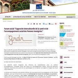 """Forum """"l'approche interculturelle de la santé et de l'accompagnement social des femmes immigrées"""""""