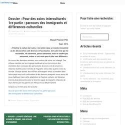 Dossier : Pour des soins interculturels 1re partie : parcours des immigrants et différences culturelles – Prendre soin