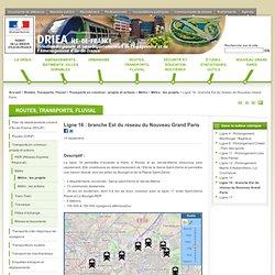 Ligne 16: branche Est du réseau du Nouveau Grand Paris
