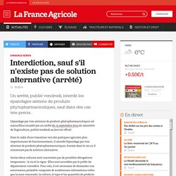 FRANCE AGRICOLE 19/09/14 Epandage aérien - Interdiction, sauf s'il n'existe pas de solution alternative (arrêté)