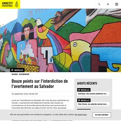 Douze points sur l'interdiction de l'avortement au Salvador