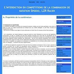 A. Propriétés de la combinaison - L'interdiction en competitions de la combinaison de natation Speedo, LZR Racer