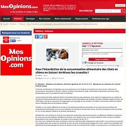 Pour l'interdiction de la consommation alimentaire des chats et chiens en Suisse ! Arrêtons les cruautés !
