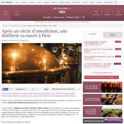 Après un siècle d'interdiction, une distillerie va ouvrir à Paris