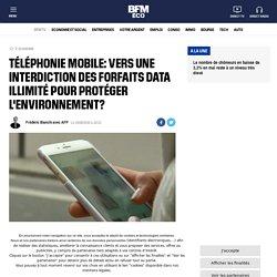 Téléphonie mobile: vers une interdiction des forfaits data illimité pour protéger l'environnement?