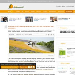 ACTU ENVIRONNEMENT 19/09/14 L'interdiction de l'épandage aérien des pesticides, pas franchement pour maintenant