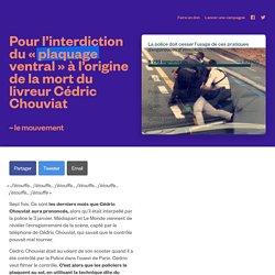 Pour l'interdiction du « plaquage ventral » à l'origine de la mort du livreur Cédric Chouviat - ~ le mouvement