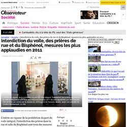 Interdiction du voile, des prières de rue et du Bisphénol, mesures les plus applaudies en 2011 - Société