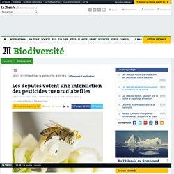 Les députés votent une interdiction des pesticides tueurs d'abeilles