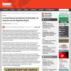 La vraie fausse interdiction du Roundup : le coup de com de Ségolène Royal