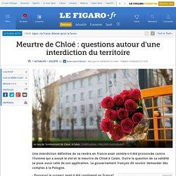 Meurtre de Chloé : questions autour d'une interdiction du territoire