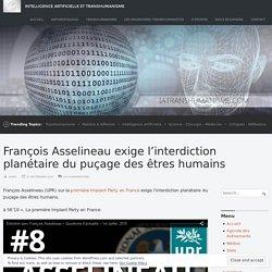 François Asselineau exige l'interdiction planétaire du puçage des êtres humains – Intelligence Artificielle et Transhumanisme