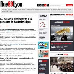 Loi travail : des interdictions de manifester à Lyon prises par le préfet du Rhône